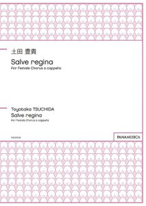 「Salve regina」 for Female Chorus a cappella